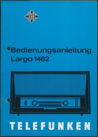 """Bedienungsanleitung: Bedienungsanleitung Telefunken Largo 1462  Provenance/Rights:  Stiftung Deutsches Technikmuseum Berlin (CC BY-NC-SA)"